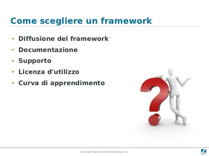 Come scegliere un framework●   Diffusione del framework●   Documentazione●   Supporto●   Licenza dutilizzo●   Curva di app...