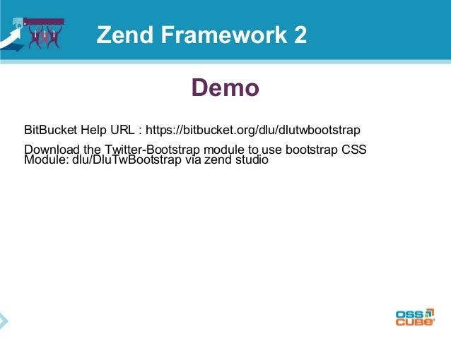 Demo BitBucket Help URL : https://bitbucket.org/dlu/dlutwbootstrap Download the Twitter-Bootstrap module to use bootstrap ...