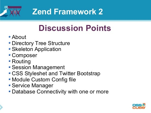 Zend Framework 2 Discussion Points About Directory Tree Structure Skeleton Application Composer Routing Session Management...