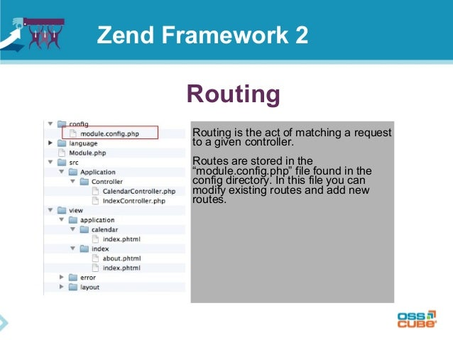 """Routing Routing is the act of matching a request to a given controller. Routes are stored in the """"module.config.php"""" file ..."""