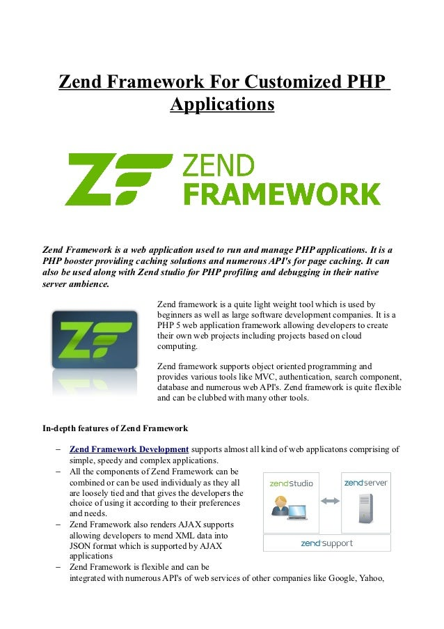 Zend Framework For Customized PHP              ApplicationsZend Framework is a web application used to run and manage PHP ...