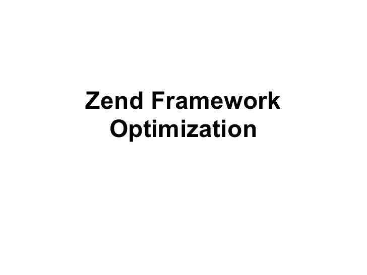 Zend Framework  Optimization