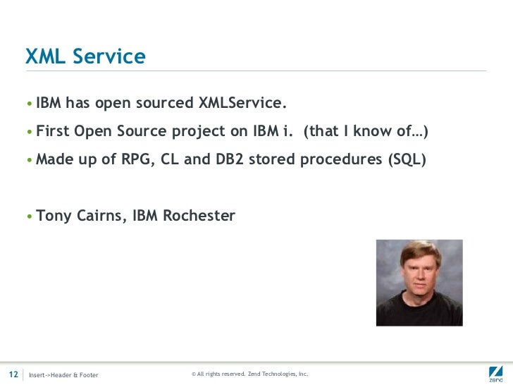 XML Service     • IBM has open sourced XMLService.     • First Open Source project on IBM i. (that I know of…)     • Made ...
