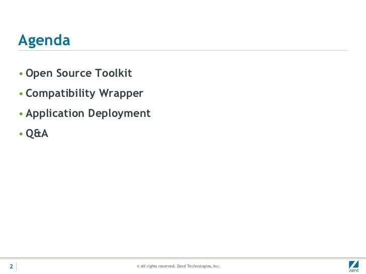 Agenda    • Open Source Toolkit    • Compatibility Wrapper    • Application Deployment    • Q&A2                          ...