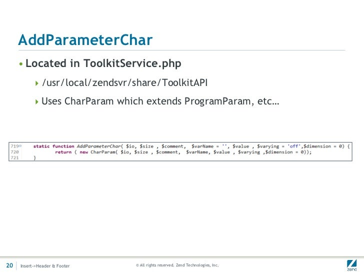 AddParameterChar     • Located in ToolkitService.php          /usr/local/zendsvr/share/ToolkitAPI          Uses CharPara...