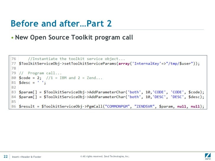 Before and after…Part 2     • New Open Source Toolkit program call22   Insert->Header & Footer   © All rights reserved. Ze...