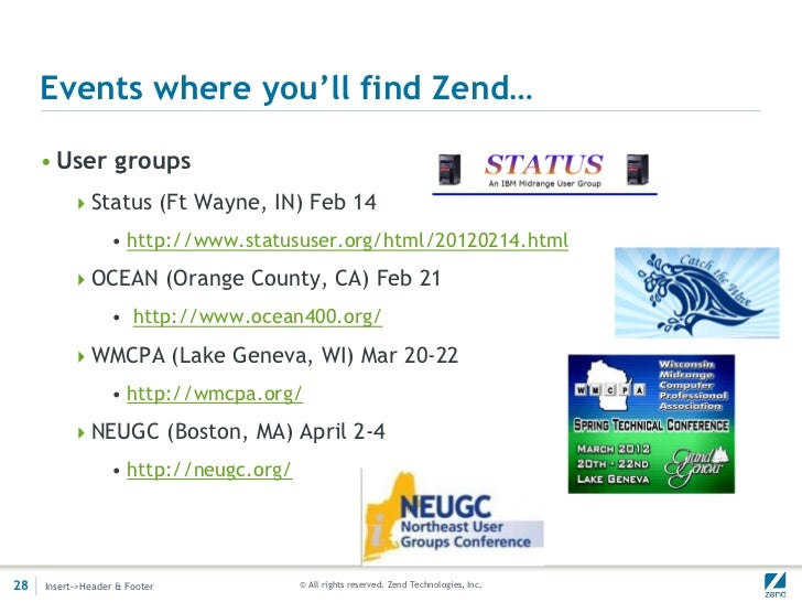 Events where you'll find Zend…     • User groups          Status (Ft Wayne, IN) Feb 14                  • http://www.stat...