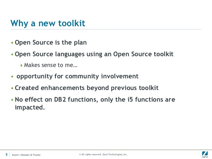 Why a new toolkit    • Open Source is the plan    • Open Source languages using an Open Source toolkit         Makes sens...