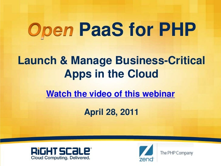 Open PaaS for PHPLaunch & Manage Business-Critical Apps in the CloudApril 28, 2011<br />Watch the video of this webinar<br />
