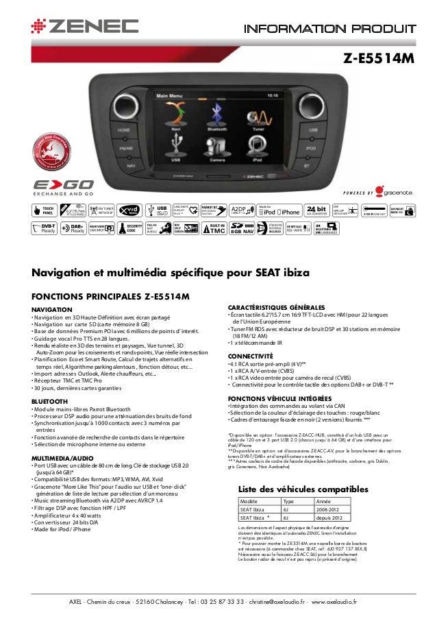 """INFORMATION PRODUIT  Z-E5514M  6.2""""/1 cm 5.7  FM TUNER WITH DSP  GRACENOTE PLAYLIST PLUS TM  DSP HPF/LPF  A2DP  +AVRCP 1.4..."""