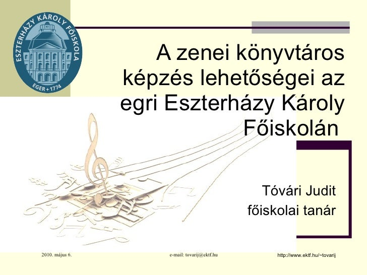 A zenei könyvtáros képzés lehetőségei az egri Eszterházy Károly Főiskolán   Tóvári Judit főiskolai tanár