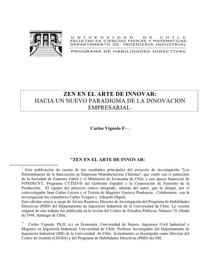 ZEN EN EL ARTE DE INNOVAR:        HACIA UN NUEVO PARADIGMA DE LA INNOVACION                       EMPRESARIAL*            ...