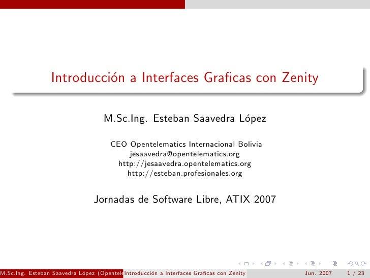 Introducci´n a Interfaces Graficas con Zenity                            o                                     M.Sc.Ing. Es...