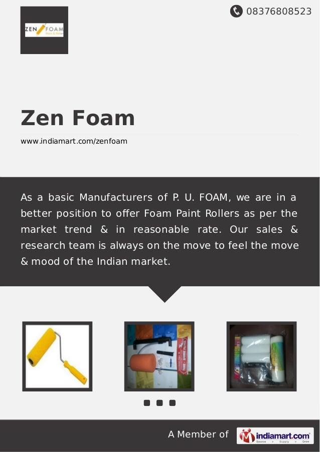 08376808523 A Member of Zen Foam www.indiamart.com/zenfoam As a basic Manufacturers of P. U. FOAM, we are in a better posi...