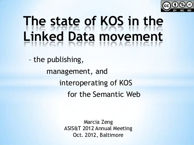 The state of KOS in theLinked Data movement– the publishing,     management, and         interoperating of KOS           f...