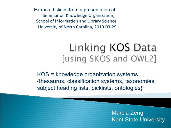 Extracted slides from a presentation at  Seminar on Knowledge Organization,  School of Information and Library Science Uni...