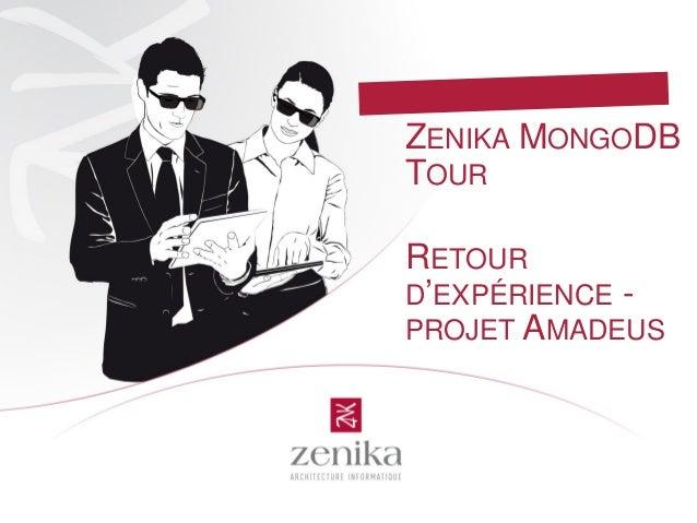 ZENIKA MONGODB TOUR RETOUR D'EXPÉRIENCE - PROJET AMADEUS
