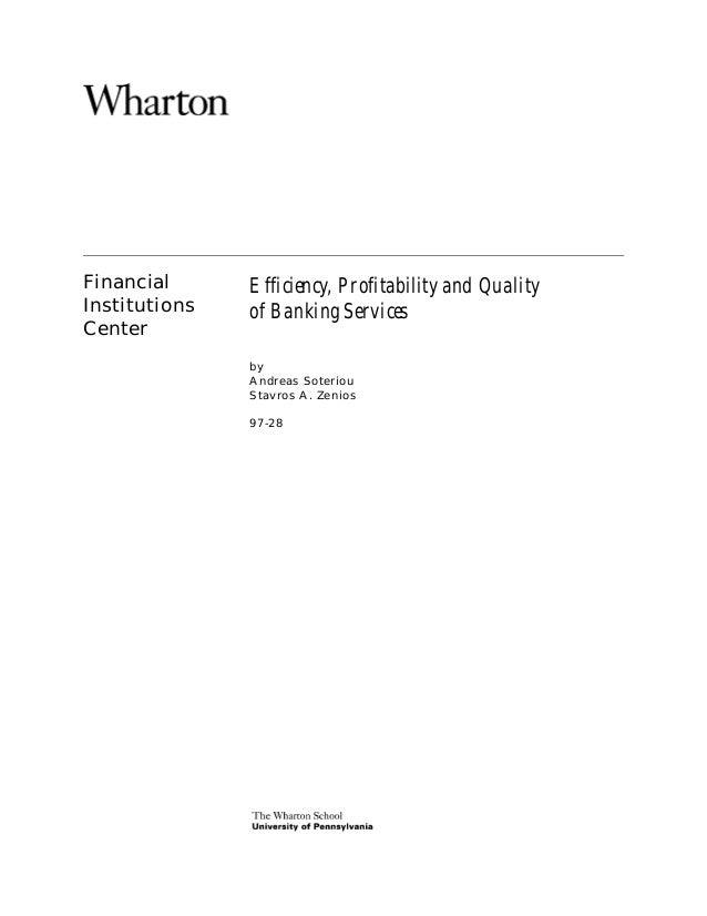 Financial      Efficiency, Profitability and QualityInstitutions   of Banking ServicesCenter               by             ...
