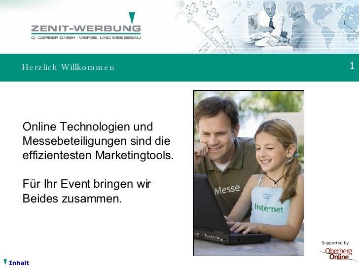 Herzlich Willkommen Online Technologien und Messebeteiligungen sind die effizientesten Marketingtools.  Für Ihr Event brin...