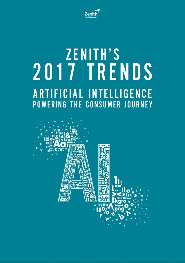 ZENITH'S 2017 TRENDS ARTIFICIAL INTELLIGENCE POWERING THE CONSUMER JOURNEY