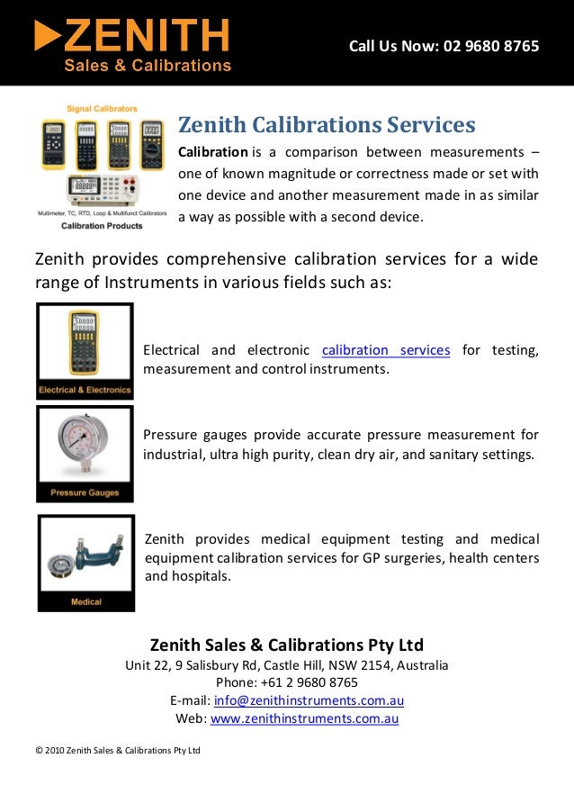 Call Us Now: 02 9680 8765 Zenith Calibrations Services Calibration is a comparison between measurements – one of known mag...