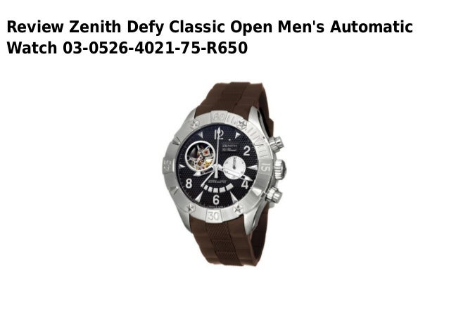 Review Zenith Defy Classic Open Mens AutomaticWatch 03-0526-4021-75-R650