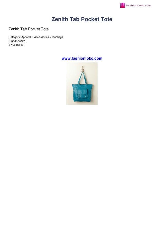 Zenith Tab Pocket ToteZenith Tab Pocket ToteCategory: Apparel & Accessories>HandbagsBrand: ZenithSKU: 15143www.fashionloko...