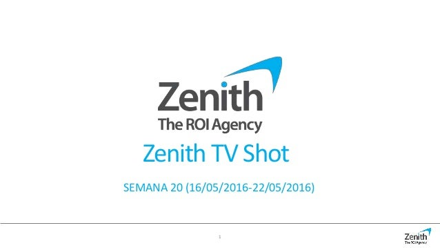 1 Zenith TV Shot SEMANA 20 (16/05/2016-22/05/2016)