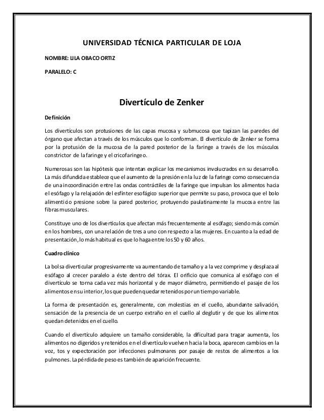 UNIVERSIDAD TÉCNICA PARTICULAR DE LOJA NOMBRE: LILA OBACO ORTIZ PARALELO: C Divertículo de Zenker Definición Los divertícu...
