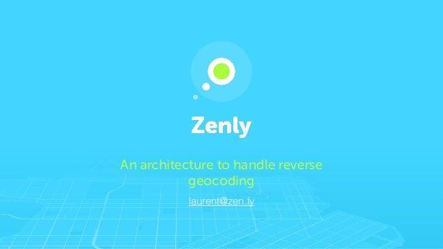Zenly - Reverse geocoding