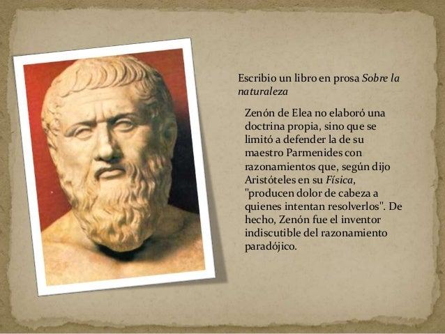  Este filósofo se ocupó desde un principio, con preferencia absoluta, en explicar que el movimiento de los objetos no exi...