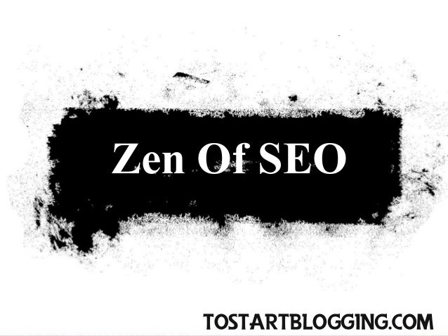 Zen Of SEO   ToStartBlogging.Com