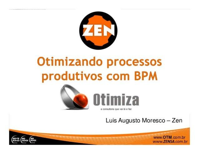 www.OTM.com.br Luis Augusto Moresco – Zen