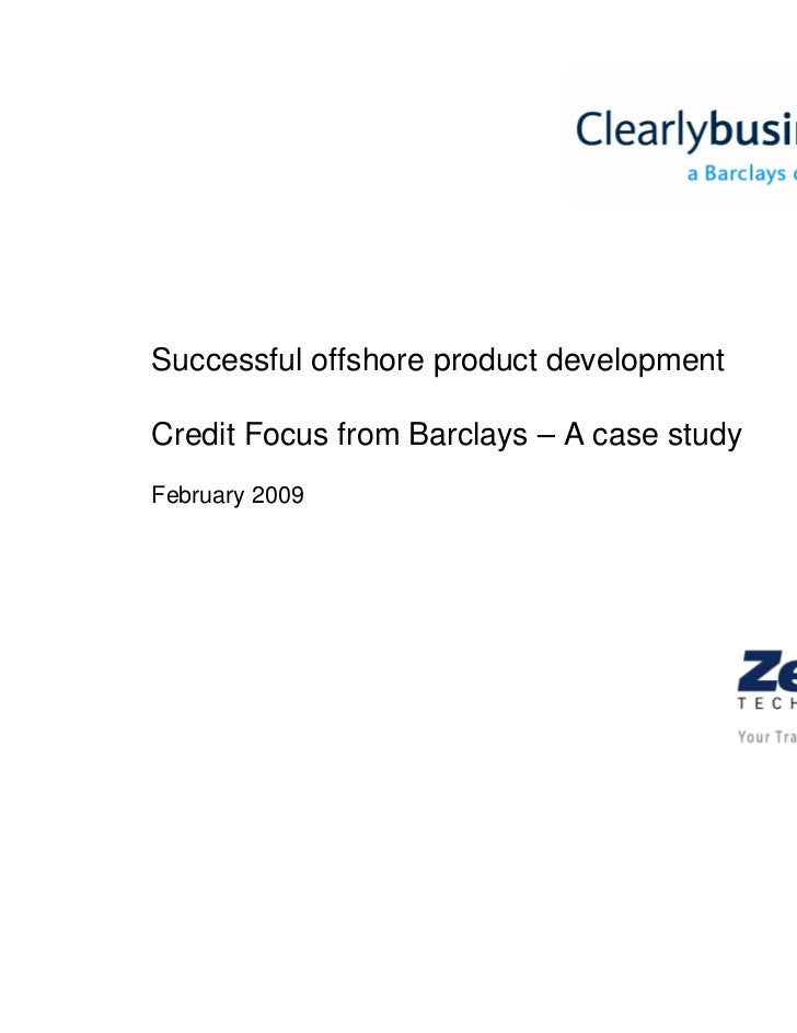 Successful offshore product developmentCredit Focus from Barclays – A case studyFebruary 2009