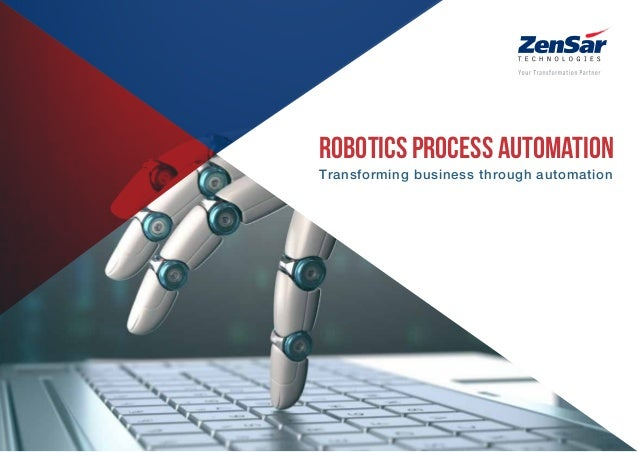 Robotics Process Automation Transforming business through automation