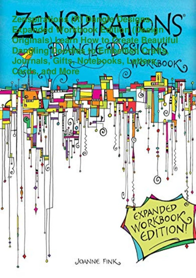 Zenspirations (R) Dangle Designs, Expanded Workbook Edition (Design Originals) Learn How to Create Beautiful Dangling Dood...