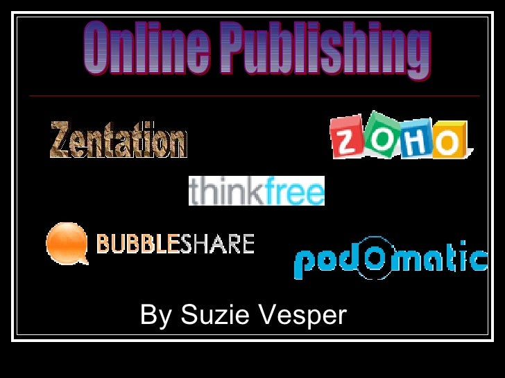 Online Publishing By Suzie Vesper Zentation