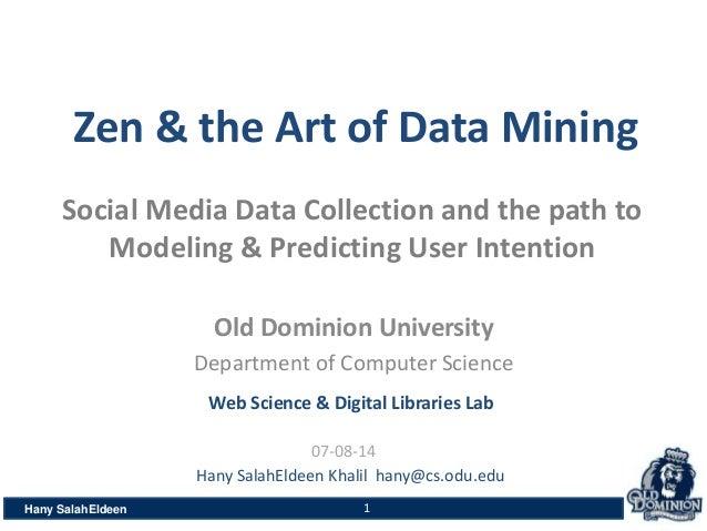 Old Dominion University Department of Computer Science Hany SalahEldeen Hany SalahEldeen Khalil hany@cs.odu.edu Zen & the ...