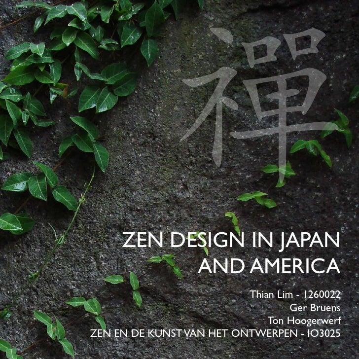 禪      ZEN DESIGN IN JAPAN            AND AMERICA                           Thian Lim - 1260022                           ...
