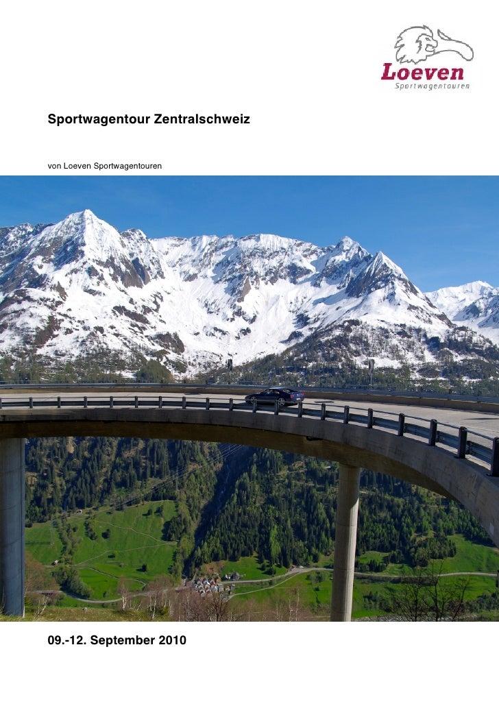 Sportwagentour Zentralschweiz   von Loeven Sportwagentouren     09.-12. September 2010