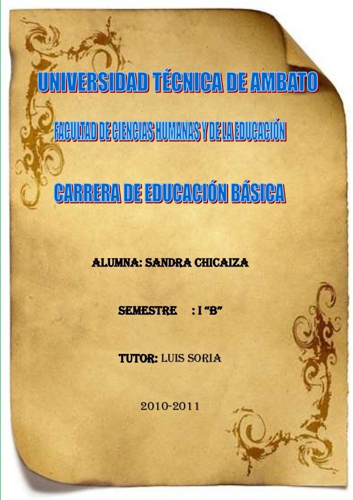 "-799465-932180<br />Alumna: Sandra Chicaiza<br />Semestre     : I ""B""<br />Tutor: Luis Soria<br />2010-2011<br />ENSAYO LA..."