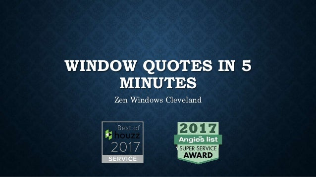 WINDOW QUOTES IN 5 MINUTES Zen Windows Cleveland