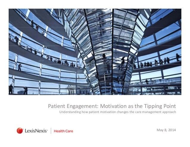 PatientEngagement:MotivationastheTippingPoint Understandinghowpatientmotivationchangesthecaremanagementappro...