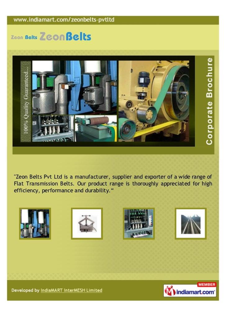 """Zeon Belts Pvt Ltd is a manufacturer, supplier and exporter of a wide range ofFlat Transmission Belts. Our product range ..."