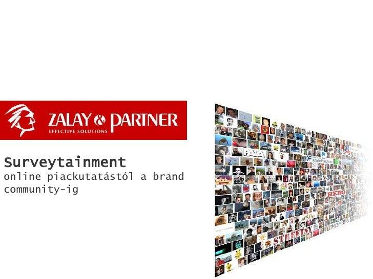 Surveytainmentonline piackutatástól a brand community-ig<br />