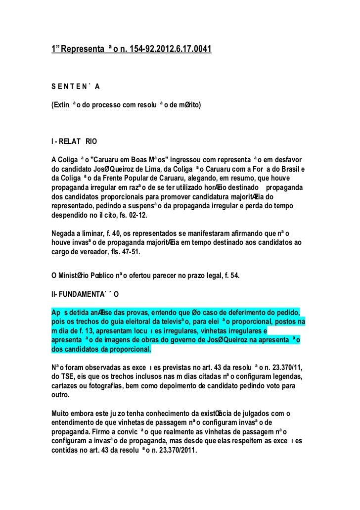 """1º Representação n. 154-92.2012.6.17.0041SENTENÇA(Extinção do processo com resolução de mérito)I - RELATÓRIOA Coligação """"C..."""