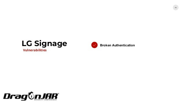 LG Signage 16 Broken Authentication Vulnerabilities