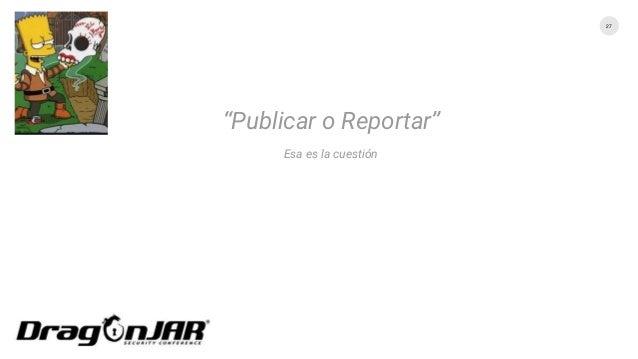 """27 """"Publicar o Reportar"""" Esa es la cuestión"""