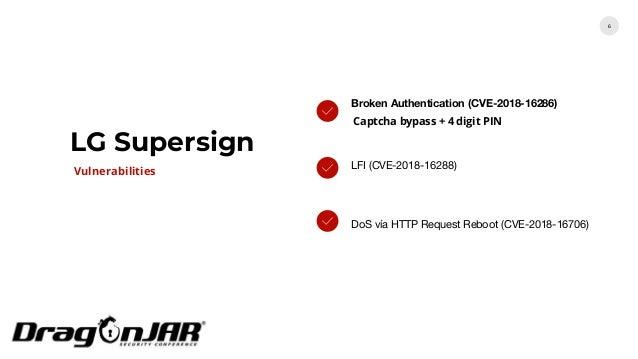 LG Supersign 6 Broken Authentication (CVE-2018-16286) Captcha bypass + 4 digit PIN LFI (CVE-2018-16288) DoS vía HTTP Reque...