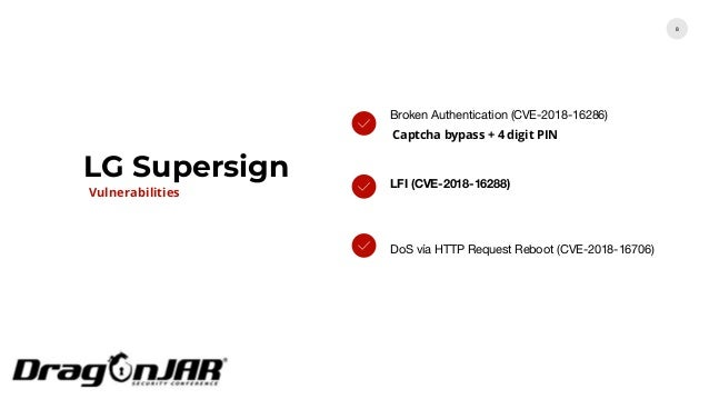 LG Supersign 8 Broken Authentication (CVE-2018-16286) Captcha bypass + 4 digit PIN LFI (CVE-2018-16288) DoS vía HTTP Reque...